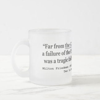 The Great Depression Was A Government Failure Frosted Glass Coffee Mug