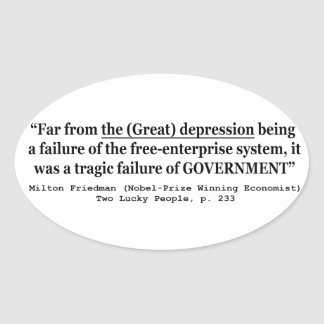 The Great Depression Was A Government Failure Oval Sticker
