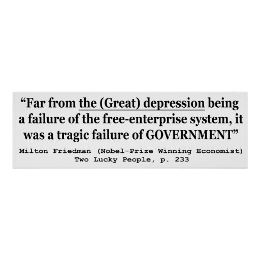 The Great Depression Was A Government Failure Posters