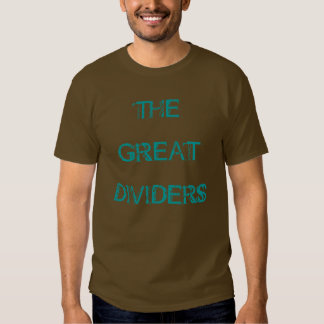 """""""The Great Dividers"""" t-shirt"""