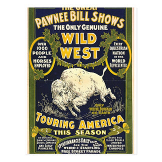 The Great Pawnee Bill shows The only genuine wild Post Cards