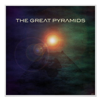 The Great Pyramids Poster