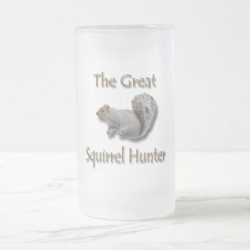 The Great Squirrel Hunter gray 16 Oz Frosted Glass Beer Mug
