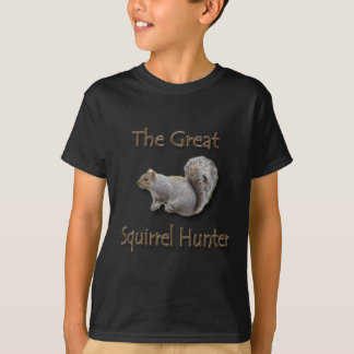 The Great Squirrel Hunter gray T-Shirt