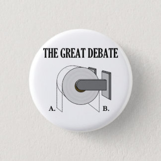 The Great Toilet Paper Bathroom Debate Pinback Button