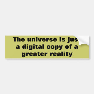 The Greater Reality Car Bumper Sticker