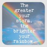 The Greater Your Storm Quote Square Sticker