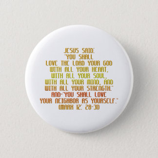 The Greatest Commandment Pinback Button