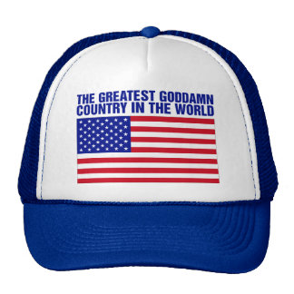 THE GREATEST COUNTRY IN THE WORLD Trucker Hat