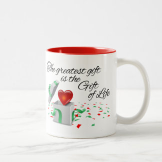 The Greatest Gift is the Gift of Life Two-Tone Coffee Mug