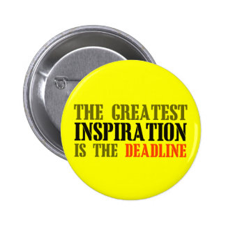 THE GREATEST INSPIRATION IS DEADLINE FUNNY MEME BUTTONS