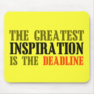THE GREATEST INSPIRATION IS DEADLINE FUNNY MEME MOUSE PAD