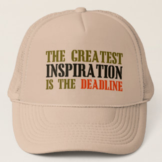 THE GREATEST INSPIRATION IS DEADLINE FUNNY MEME TRUCKER HAT