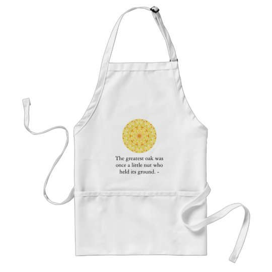 The greatest oak was once a little nut who held... adult apron