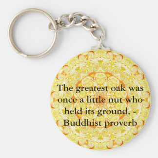 The greatest oak was once a little nut who held... keychain