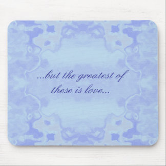 The Greatest of These is Love Mouse Pad
