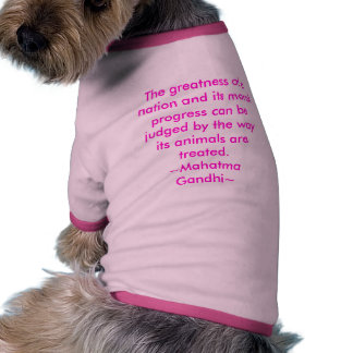 The greatness of a nation and its moral progres... dog t-shirt