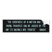 """""""The greatness of a nation..."""" Bumper Sticker"""