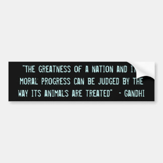 """""""The greatness of a nation..."""" Car Bumper Sticker"""