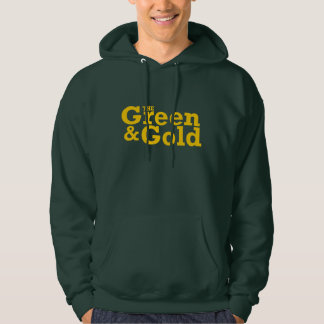 """The Green & Gold"" on a Quality Hoodie"
