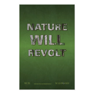 The Green Movement: Nature Will Revolt Posters
