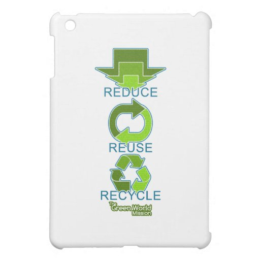 The Green World Mission - Reduce, Reuse, Recycle Cover For The iPad Mini