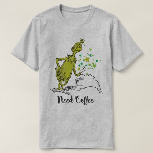The Grinch  Need Coffee T_Shirt