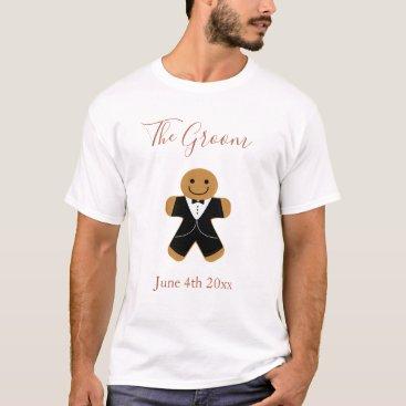 Wedding Themed The Groom Gingerbread   T-shirt