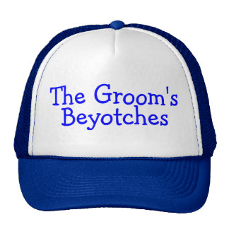 The Grooms Beyotches (Blue) Trucker Hat
