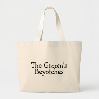 The Grooms Beyotches Large Tote Bag