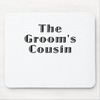 The Grooms Cousin Mouse Pad