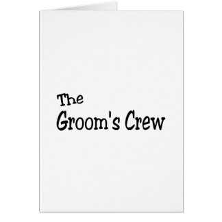 The Grooms Crew (Black) Greeting Card