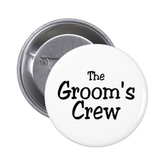 The Grooms Crew Pinback Button
