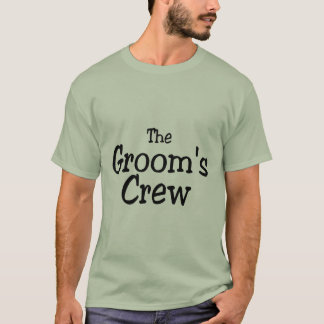 The Grooms Crew T-Shirt