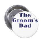 The Grooms Dad Pinback Button