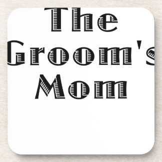 The Grooms Mom Beverage Coasters
