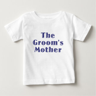 The Grooms Mother Baby T-Shirt