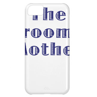 The Grooms Mother iPhone 5C Case