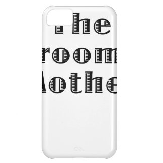 The Grooms Mother Case For iPhone 5C