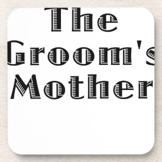 The Grooms Mother Drink Coaster