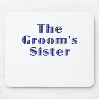 The Grooms Sister Mouse Pad