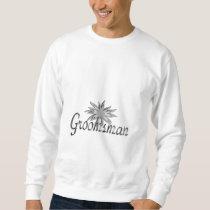 The Groomsman Sweatshirt