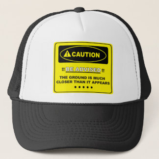 The Ground is Closer Than It Appears Trucker Hat