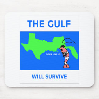 The Gulf Will Survive Mousepads