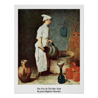 The Guy In The Bar Sink By Jean-Baptist Chardin Poster