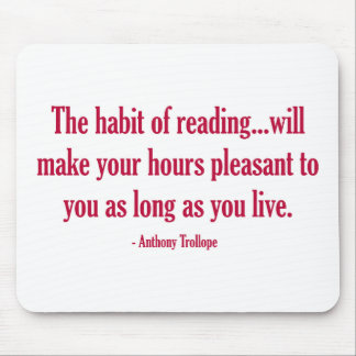 The Habit of Reading Will Make Your Hours Pleasant Mouse Pad