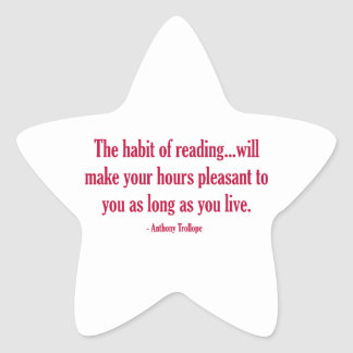 The Habit of Reading Will Make Your Hours Pleasant Star Sticker