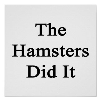 The Hamsters Did It Poster