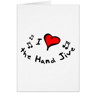 the Hand Jive I Heart-Love Gift Greeting Cards