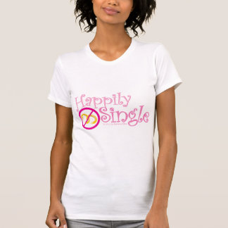 The Happily Single Collection by MDillon Designs Shirt